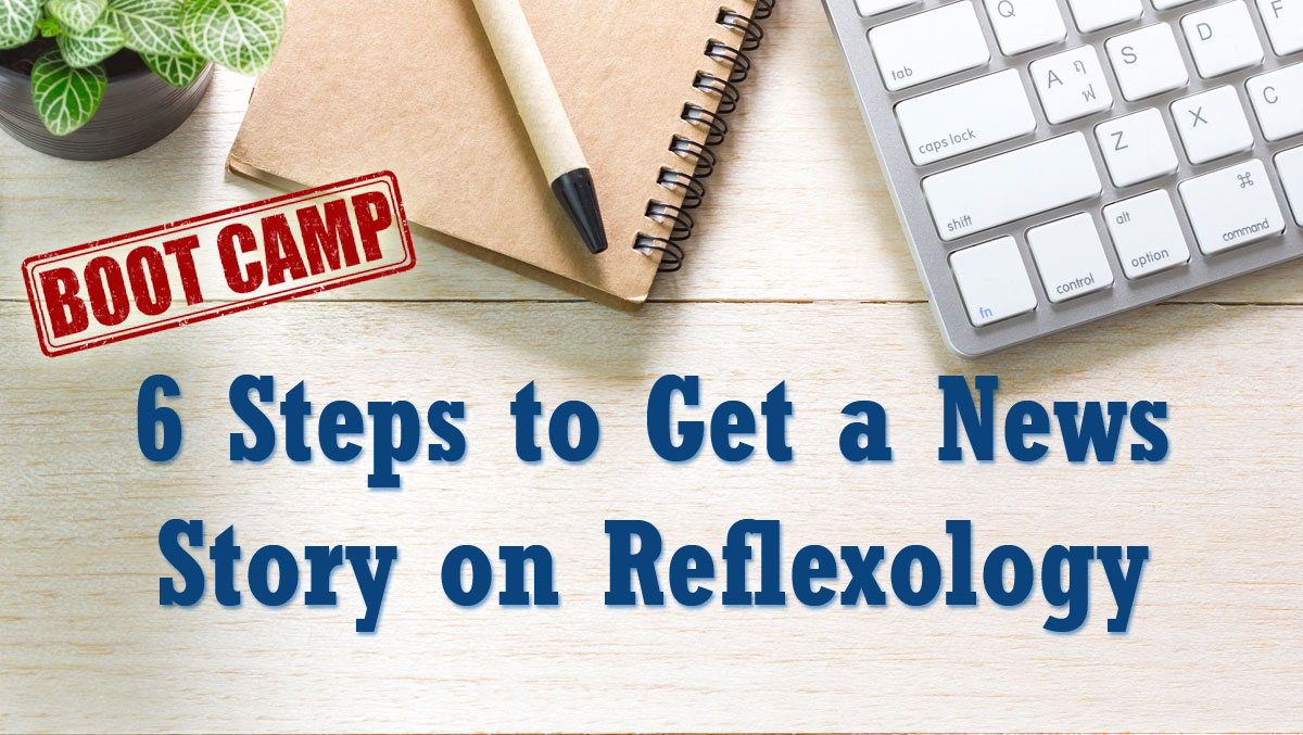 Reflexology news story publicity boot camp