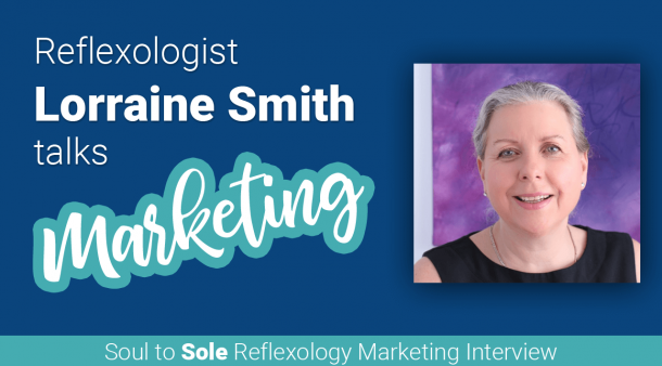 Lorraine Smith Talks Reflexology Marketing