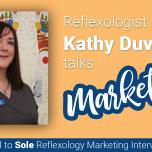 Kathy Duvall Talks Reflexology Marketing: Soul to Sole Interview