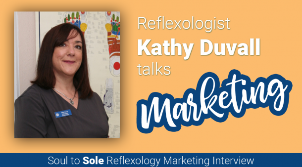 Kathy Duvall Talks Reflexology Marketing: Soul to Sole Interview