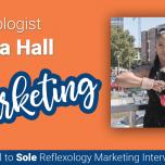 Sheila Hall Talks Reflexology Marketing: Soul to Sole Interview