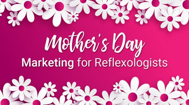 mothers day reflexology marketing
